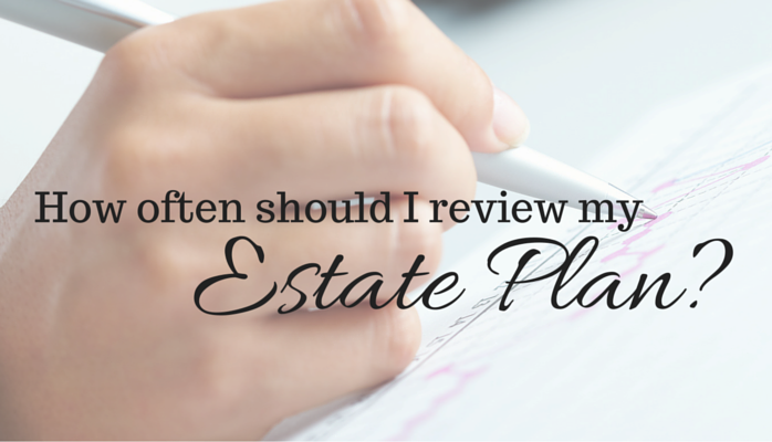 How often should I review my estate plan?