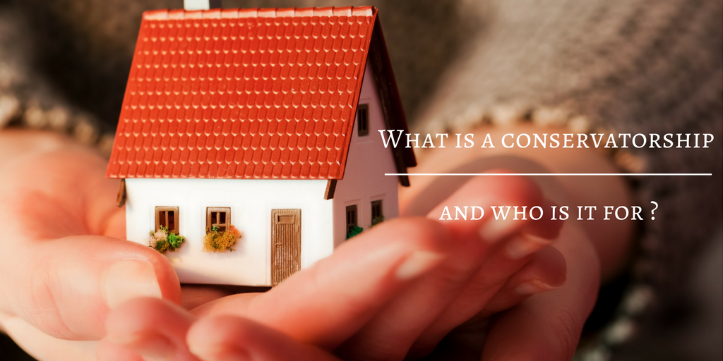 What Is A Conservatorship And Who Is It For?