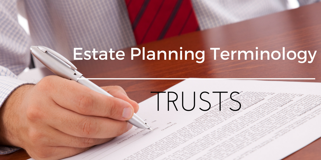 Estate Planning Terminology – Trusts